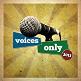 Voices Only 2011 College A Cappella (Volume 1)