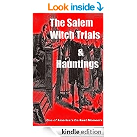 The Salem Witch Trials & Hauntings (Real Haunting Book 3)