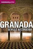 Cadogan Guide Granada, Seville and Cordoba (Cadogan Guide Granada, Seville, Cordoba)