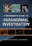 A Beginner's Guide to Paranormal Investigation (English Edition)