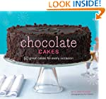 Chocolate Cakes: 50 Great Cakes for E...