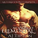 Su Vikingo Elemental: La Colección Completa [Her Elemental Viking: The Complete Collection] Audiobook by AJ Tipton Narrated by John Martinez