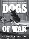 Dogs of War: The Stories of FDR's Fala, Patton's Willie, and Ike's Telek.