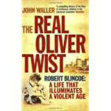 The Real Oliver Twist: Robert Blincoe - A Life That Illuminates an Ageby John Waller