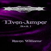 Elven-Jumper: Realm Jumper Chronicles, Volume 1 | Raven Williams