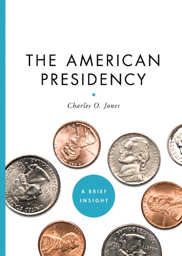 The American Presidency (A Brief Insight), Charles O. Jones