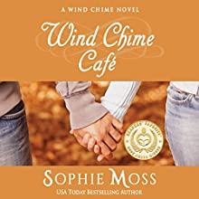 Wind Chime Café: Wind Chime, Book 1 (       UNABRIDGED) by Sophie Moss Narrated by Hollis J. McCarthy
