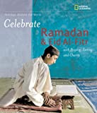 Holidays Around the World: Celebrate Ramadan and Eid al-Fitr