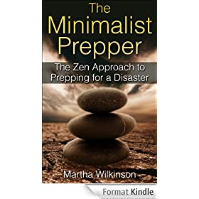 The Minimalist Prepper: The Zen Approach to Prepping for a Disaster (English Edition)