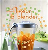 Mixeur & blender - Fait maison