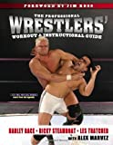 The Professional Wrestlers' Instructional and Workout Guide