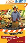 Where There's Food,There's Firefighte...