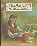 img - for Louisa May Alcott: Her Girlhood Diary book / textbook / text book