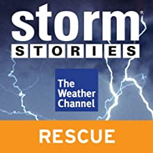 Storm Stories: Lifeflight (       UNABRIDGED) by The Weather Channel Narrated by Jim Cantore