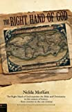 img - for The Right Hand of God: The Right hand of God examines the Bible and Christianity in the context of history from creation to the 21st century book / textbook / text book