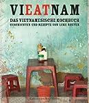VIEATNAM. Das vietnamesische Kochbuch...
