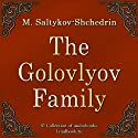 Gospoda Golovlevy [The Golovlyov Family] (       UNABRIDGED) by Mikhail Saltykov-Shchedrin Narrated by Galina Samojlova