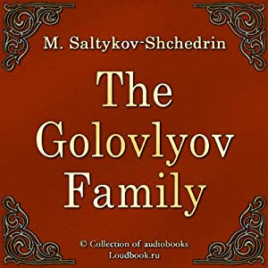 The Golovlyov Family [Russian Edition] Audiobook