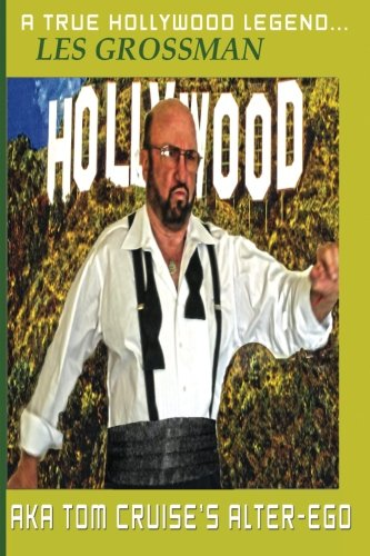 A True Hollywood Legend...Les Grossman Aka Tom Cruise'S Alter-Ego