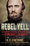 img - for The Violence, Passion, and Redemption of Stonewall Jackson Rebel Yell (Hardback) - Common book / textbook / text book