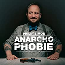 Anarchophobie Hörspiel von Philip Simon Gesprochen von: Philip Simon