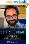 Gary Shteyngart : The Story of Gary S...