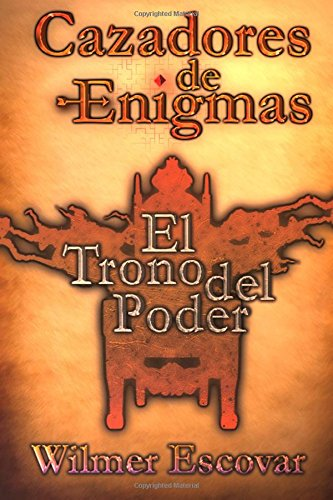 Cazadores de Enigmas: El Trono del Poder: Volume 1