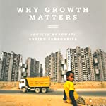 Why Growth Matters: How Economic Growth in India Reduced Poverty and the Lessons for Other Developing Countries | Jagdish Bhagwati,Arvind Panagariya