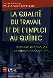 La Qualite de l'Emploi et du Travail au Quebec...