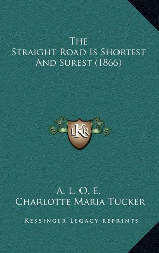 The Straight Road Is Shortest and Surest (1866) the Straight Road Is Shortest and Surest (1866)