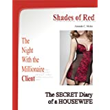 Shades of Red: The Millionaire Client, the secret diary of a housewife