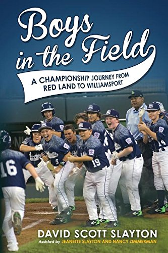 Boys in the Field: A Championship Journey from Red Land to Williamsport