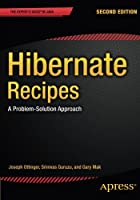 Hibernate Recipes: A Problem-Solution Approach Front Cover