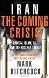 www.payane.ir - Iran: The Coming Crisis: Radical Islam, Oil, and the Nuclear Threat
