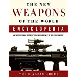 The New Weapons of the World Encyclopedia: An International Encyclopedia from 5000 B.C. to the 21st Century ~ Diagram Group