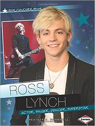 Ross Lynch: Actor, Singer, Dancer, Superstar (Pop Culture Bios)