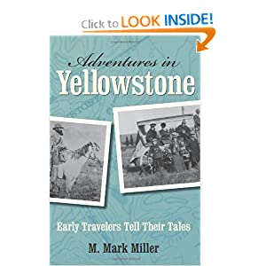 Adventures in Yellowstone: Early Travelers Tell Their Tales by