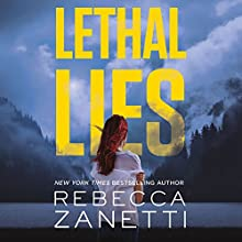 Lethal Lies Audiobook by Rebecca Zanetti Narrated by Karen White