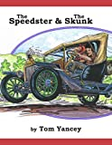 img - for The Speedster and the Skunk: A True Story from my Dad's Youth book / textbook / text book