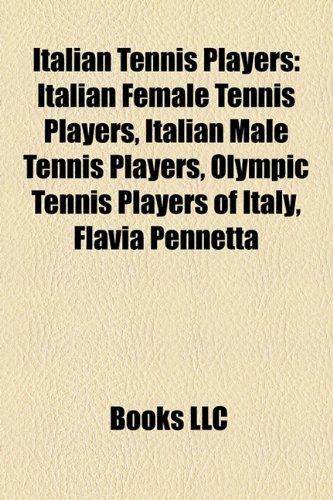 Italian Tennis Players: Italian Female Tennis Players, Italian Male Tennis Players, Olympic Tennis Players of Italy, Flavia Pennetta