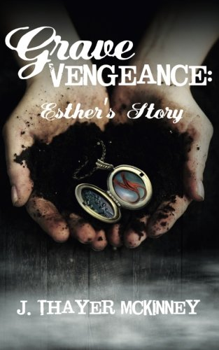 Grave Vengeance: Esther's Story