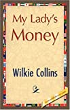 Wilkie Collins My Lady's Money