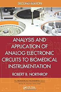 Analysis and Application of Analog Electronic Circuits to Biomedical Instrumentation, Second Edition (Biomedical Engineering) by CRC Press