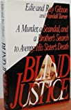 Blind Justice: A Murder, a Scandal, and a Brother's Search to Avenge His Sister's Death (0312063067) by Gibson, Ray