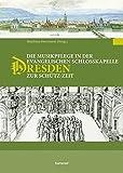 img - for Die Musikpflege in der Evangelischen Schlosskapell Dresden zur Sch tz-Zeit 3 book / textbook / text book