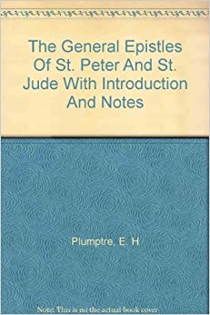 THE GENERAL EPISTLES OF ST PETER Amp ST JUDE With Notes