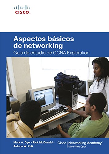 Aspectos básicos de networking: Guía de estudio de CCNA Exploration (Cisco Networking Academy)
