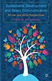 img - for Sustainable Development and Green Communication: African and Asian Perspectives book / textbook / text book