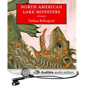 North American Lake Monsters: Stories (Unabridged)