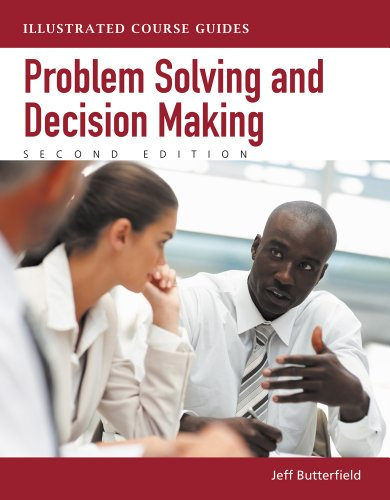 Problem-Solving and Decision Making: Illustrated Course Guides (Illustrated Series: Soft Skills)